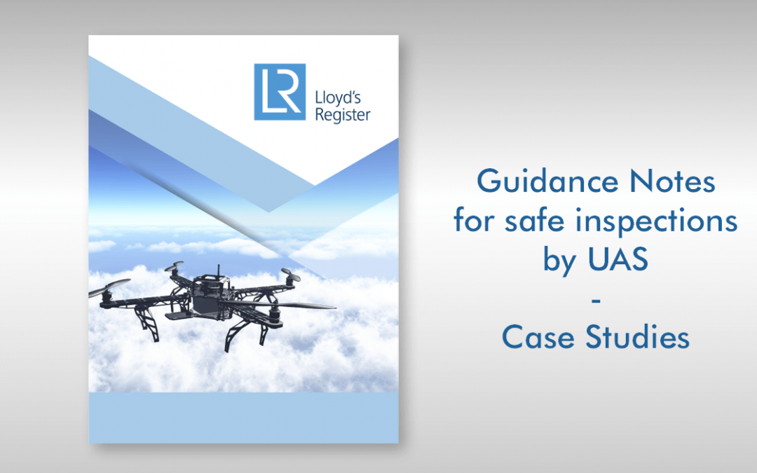 Lloyd's Register Guidance Notes For Safe UAV Inspections Case Studies